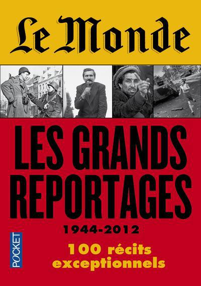 LE MONDE : LES GRANDS REPORTAGES COLLECTIF POCKET